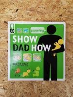 SHOW DAD HOW / SHAWN BEAN