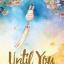 Boxset Until You by Kalthida & Veerandah (3 เล่มจบ) thumbnail 1