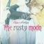 จันทราสีสนิม The rusty moon สินค้าเข้าร้านวันอังคารที่ 7/3/60