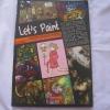 Let's Paint คู่มือสอนวาดภาพอย่างมีสุข จากเหล่าศิลปินของแรง***สินค้าหมด***