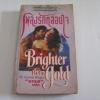 เพลงรักหลอมใจ (Brighter than gold) Cynthia Wright เขียน บารส แปล***สินค้าหมด***