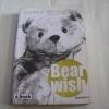 Bearwish พิมพ์ครั้งที่ 6 วงศ์ทนง ชัยณรงค์สิงห์ เขียน***สินค้าหมด***