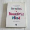 How to Have a Beautiful Mind เอ็ดเวิร์ด เดอ โบโน เขียน รวิมา มงคลรัตน์ เรียบเรียง***สินค้าหมด***