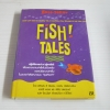 Fish! Tales สตีเฟน ซี ลันเดน, จอห์น คริสเตนเซ่น, แฮร์รี พอลและฟิลิป สแตรนด์ เขียน จิระนันท์ พิตรปรีชา แปล***สินค้าหมด***