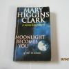 ความตายใต้แสงจันทร์ (Moonlight Becomes You) Mary Higgins Clark เขียน สุวิทย์ ขาวปลอด แปล