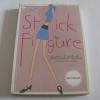 ยังอ้วนไปทำไงดีนะ บันทึกประจำวันเมื่อฉันอยากผอม (Stick Figure) ลอรี่ ก็อทท์เลียบ เขียน เครือแข โพธิ์ทอง แปล
