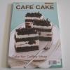 CAFE CAKE Cake for Coffee Shop อภิสิทธิ์ ประสงค์สุข เขียน***สินค้าหมด***