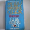 สืบสยอง (I'll be seeing you) Mary Higgins Clark เขียน สุวิทย์ ขาวปลอด แปล***สินค้าหมด***