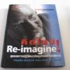 คิดใหม่ ! (Re-imagine) Tom Peters เขียน พ.ท.วีรจิต กลัมพะสุตและคณะ***สินค้าหมด***