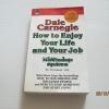 วิธีใช้ชีวิตเป็นสุขสนุกกับงาน (How to Enjoy Your Life and Your Job) Dale Carnegie เขียน ศิระ โอภาสพงษ์ แปล***สินค้าหมด***