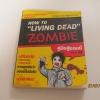 """คู่มือสู้ซอมบี้ (How To """"Living Dead"""" ZOMBIE) โดย ทีมงาน ฮิ***สินค้าหมด***"""
