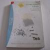 ประวัติศาสตร์โลกในถ้วยชา (A Brief History of Tea) Roy Moxham เขียน วิลาสินี เดอเบส แปล***สินค้าหมด***