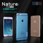 เคสยางนิ่ม iPhone 6 / 6S เกรดพรีเมี่ยม ยี่ห้อ Nillkin Nature TPU Case